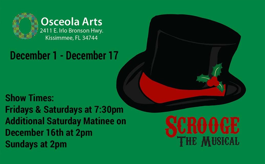 Osceola Arts in Kissimmee Presents Scrooge, the Musical Dec. 1 – 17