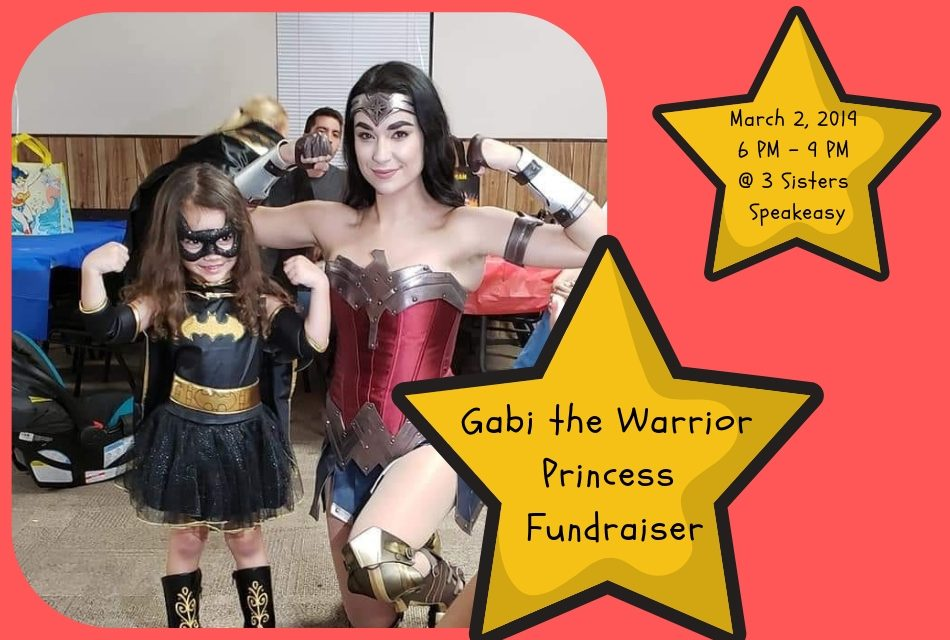 Gabi the Warrior Princess Fundraiser Being Held at 3 Sisters Speakeasy