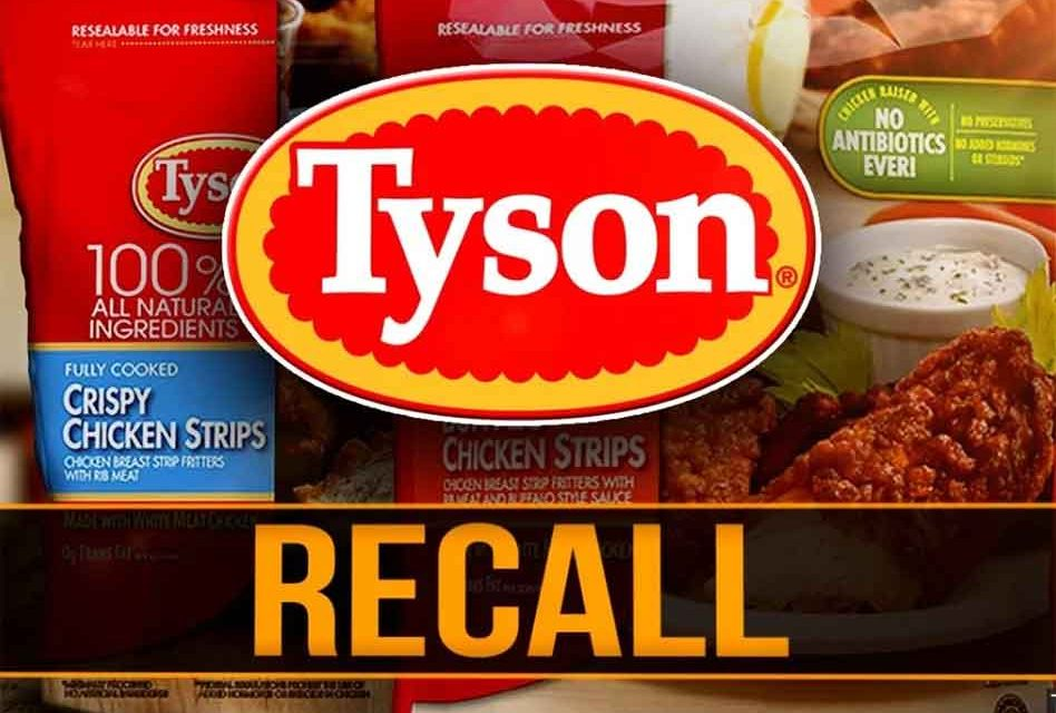 Tyson Foods Recalls Nearly 12 Million Pounds of Chicken Strips Fearing They May Contain Metal
