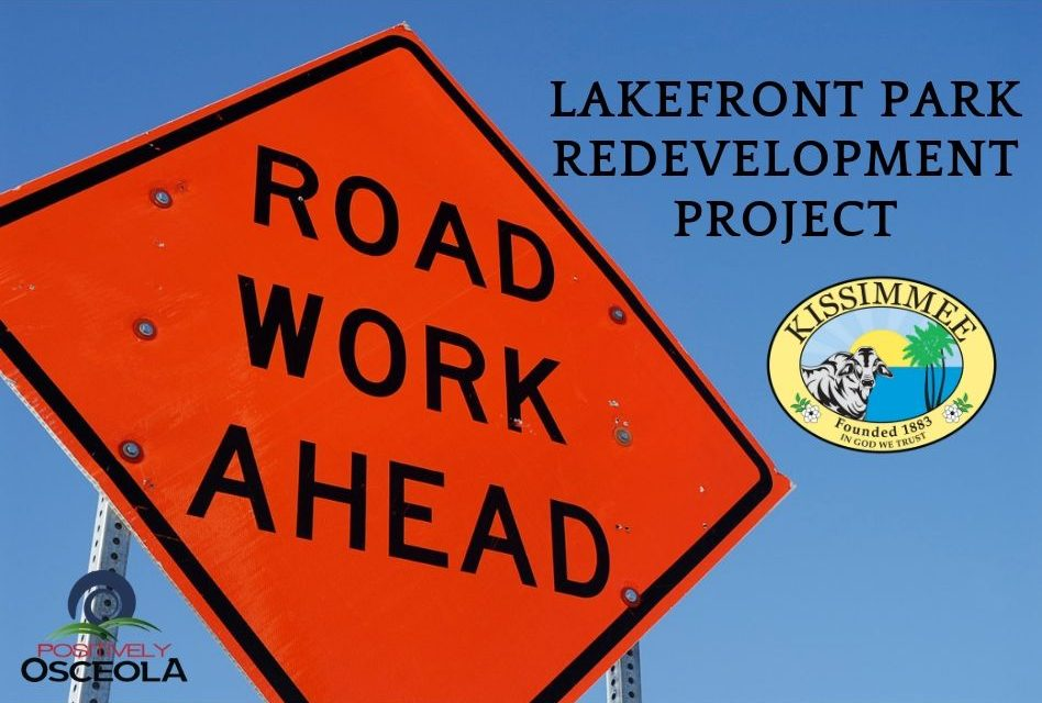 City of Kissimmee Will Start Road Work Today as part of the Lakefront Park Redevelopment Project