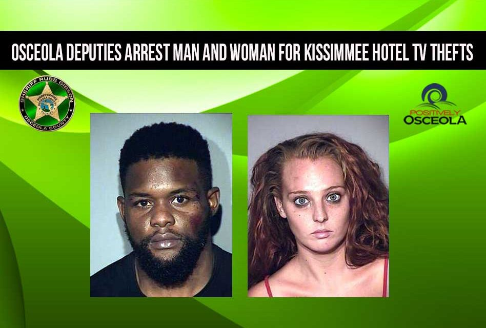 Osceola Deputies Arrest Man and Woman for West Kissimmee Hotel TV Thefts