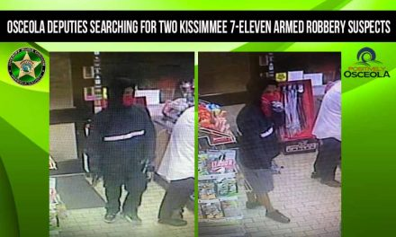 Osceola Deputies are Searching for Kissimmee 7-Eleven Armed Robbery Suspects