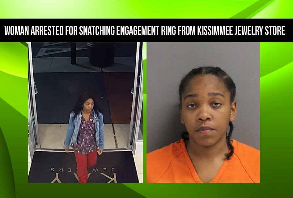 Woman arrested for snatching $22,299.00 engagement ring from Kissimmee jewelry store