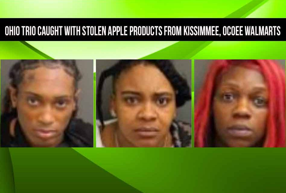Ohio trio caught with stolen Apple products from Kissimmee, Ocoee Walmarts