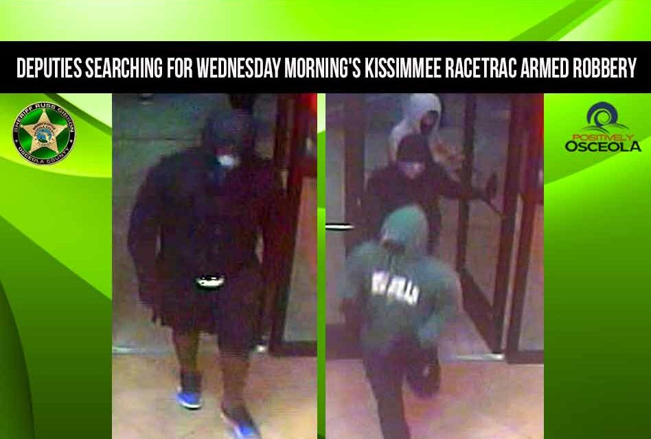 Sheriff's deputies searching for Wednesday morning's Kissimmee Racetrac armed robbery