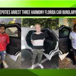 Osceola Deputies Arrest three Harmony Florida Car Burglary Suspects
