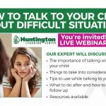 Huntington Learning Center Free Webinar today at 1pm: How to talk to your child about difficult situations