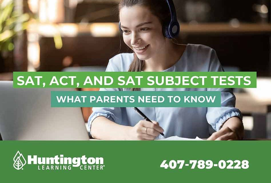Huntington Learning Center Free Webinar:  SAT, ACT, and SAT Subject Tests – What Parents Need to Know