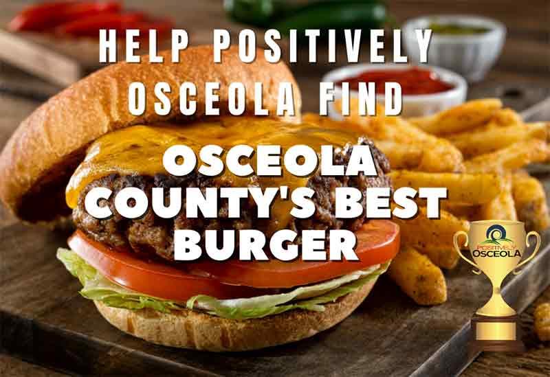 Help Positively Osceola Find Osceola County's Best Burger